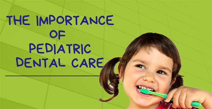 The Importance Of Pediatric Dental Care
